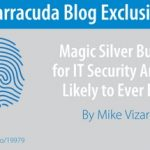 Magic Silver Bullets for IT Security Are Not Likely to Ever Exist