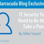 IT Security Teams Need to Be Able to Take a Punch