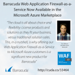Barracuda Web Application Firewall-as-a-Service Now Available in the Microsoft Azure Marketplace